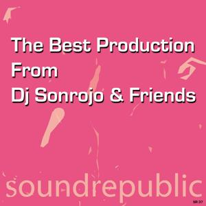 The Best Production from DJ Sonrojo & Friends