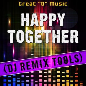 Happy Together (DJ Remix Tools)