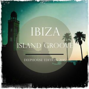 Ibiza Island Groove, Vol. 2 (Deep House Edition 2015)