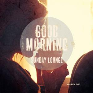 Good Morning Sunday Lounge, Vol. 1 (Best of Smooth Jazz & Chill Music for Happy Weekends)