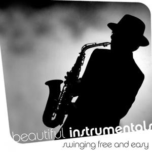 Beautiful Instrumentals: Swinging Free and Easy