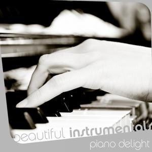 Beautiful Instrumentals: Piano Delight