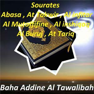 Sourates Abasa, At Takwir, Al Infitar, Al Mutaffifine, Al Inshiqaq, Al Buruj, At Tariq (Quran)