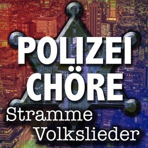 Polizeichöre singen stramme Volkslieder
