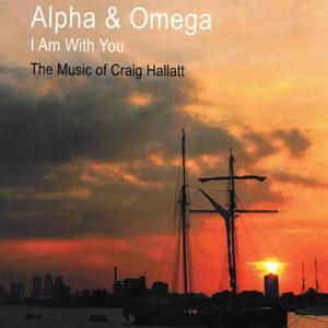 Alpha & Omega: I Am with You