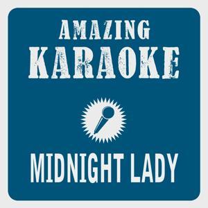 Midnight Lady (Karaoke Version) (Originally Performed By Chris Norman)
