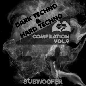 I Love Dark & Hard Techno Compilation, Vol. 9 (Subwoofer Records Greatest Hits)