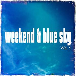 Weekend & Blue Sky, Vol. 1 (Easy Listening Weekend Tunes)