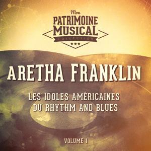 Les grandes divas de la musique américaine : Aretha Franklin, Vol. 1