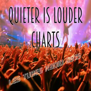 Quieter Is Louder Charts (Les tubes radio 2015)