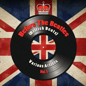 Before The Beatles (British Beats) , Vol. 1