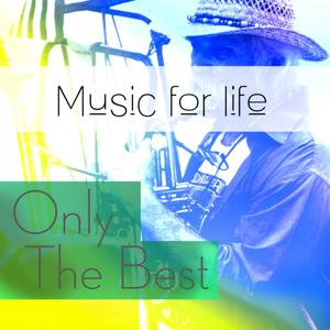 Music for Life: Only the Best