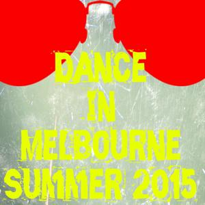 Dance in Melbourne Summer 2015 (50 Essential Top Hits EDM for DJ)