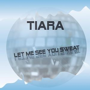 Let Me See You Sweat
