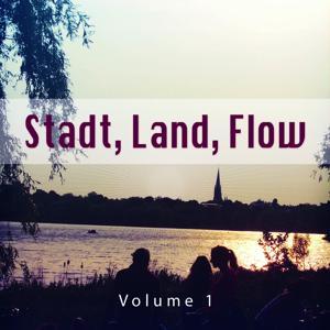 Stadt Land Flow, Vol. 1 (Relaxte Chill House Tunes Für Einen Easy Tag)