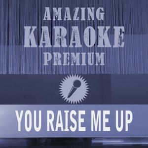 You Raise Me up (Premium Karaoke Version) (Originally Performed By Westlife)