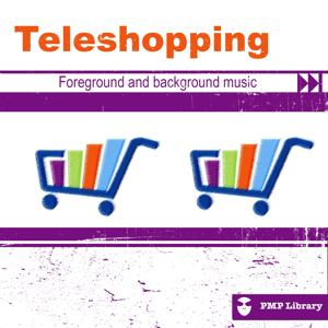 PMP Library: Teleshopping (Foreground and Background Music for Tv, Movie, Advertising and Corporate Video)