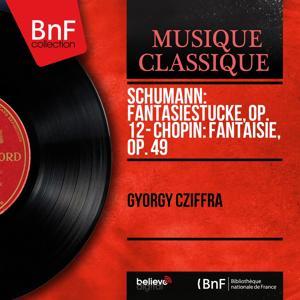 Schumann: Fantasiestücke, Op. 12 - Chopin: Fantaisie, Op. 49 (Mono Version)