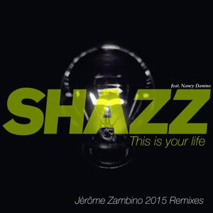 This Is Your Life (Jérôme Zambino 2015 Remixes)