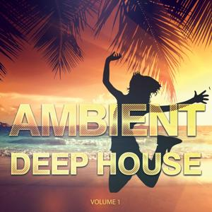 Ambient Deep House - 2015, Vol. 1 (Best of Chilled Electronic Grooves)