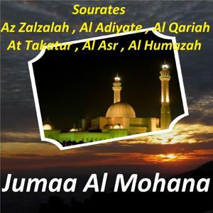 Sourates Az Zalzalah, Al Adiyate, Al Qariah, At Takatur, Al Asr, Al Humazah (Quran)