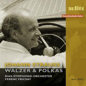 Johann Strauss: Waltzer & Polkas