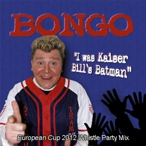 I Was Kaiser Bills Batman (European Cup 2012 Whistle Party Mix)