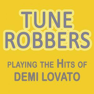 Tune Robbers Playing the Hits of Demi Lovato