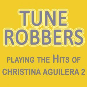 Tune Robbers Playing the Hits of Christina Aguilera, Vol. 2