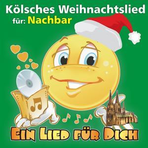 Kölsches Weihnachtslied Für: Nachbar