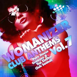 Womanizer Club Anthems, Vol. 7 (Pure House Grooves & Top Electro Club Sounds)