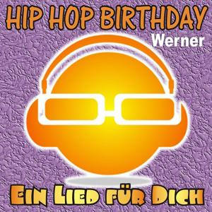Hip Hop Birthday: Werner