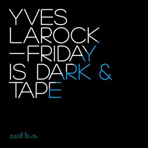 Friday Is Dark / Tape