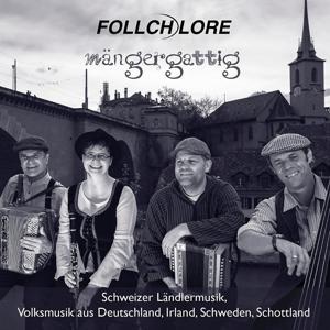 Mängergattig (Schweizer Ländlermusik, Volksmusik aus Deutschland, Irland, Schweden, Schottland)