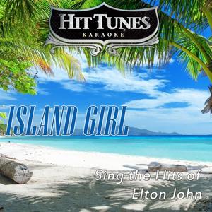 Island Girl (Sing the Hits of Elton John) [Karaoke Version]