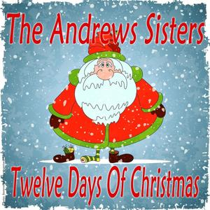 The Andrews Sisters: Twelve Days of Christmas