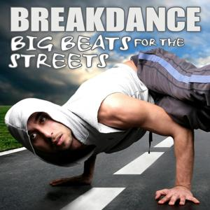 Breakdance - Big Beats for the Streets