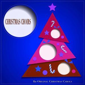Christmas Choirs (60 Original Christmas Carols)