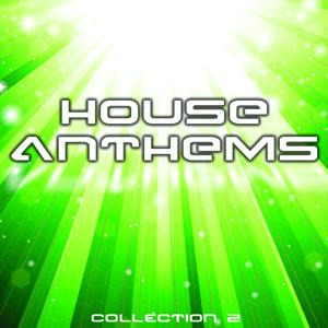 House Anthems - Collection 2