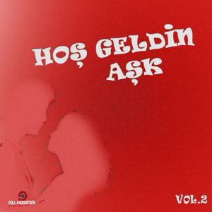 Hoş Geldin Aşk, Vol. 2 (Aşk Şarkıları)