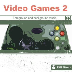PMP Library: Video Games, Vol. 2 (Foreground and Background Music for Tv, Movie, Advertising and Corporate Video)