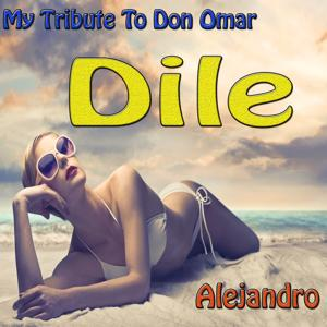 Dile (My Tribute To Don Omar)