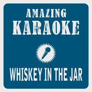 Whiskey in the Jar (Karaoke Version) (Originally Performed By Metallica)