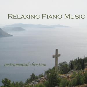 Relaxing Piano Music - Instrumental Christian Songs