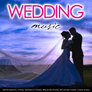 Wedding Music: Instrumental Piano, Romantic Piano, Wedding Piano, Relaxing Piano, Piano Music