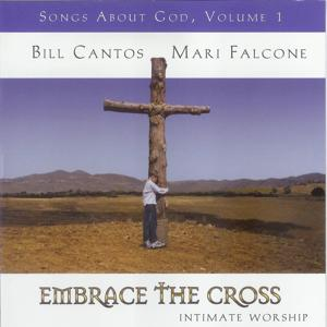 Embrace the Cross: Songs About God, Volume 1