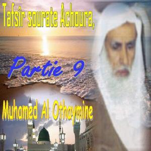 Tafsîr Sourate Achoura, Partie 9 (Quran)
