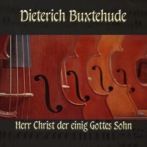 Dietrich Buxtehude: Chorale prelude for organ in G major, BuxWV 192, Herr Christ der einig Gottes Sohn