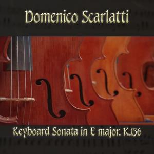Domenico Scarlatti: Keyboard Sonata in E major, K.136