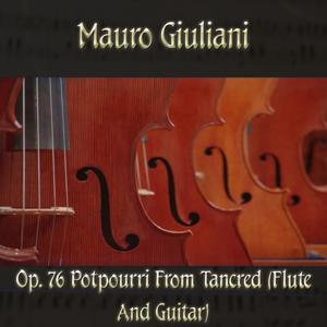 Op. 76 Potpourri from Tancred (flute and guitar)